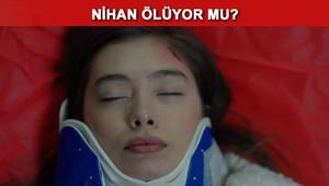 Kara Sevda 53. bölüm fragmanında Nihan ölüyor mu