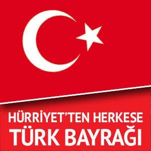 Hürriyet'ten herkese Türk bayrağı