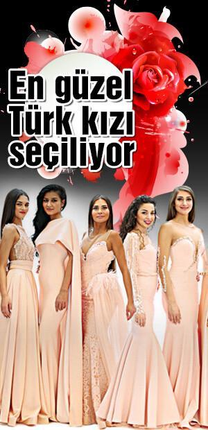 En güzel Türk kızı seçiliyor