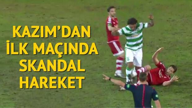 Kazım'dan ilk maçında skandal hareket