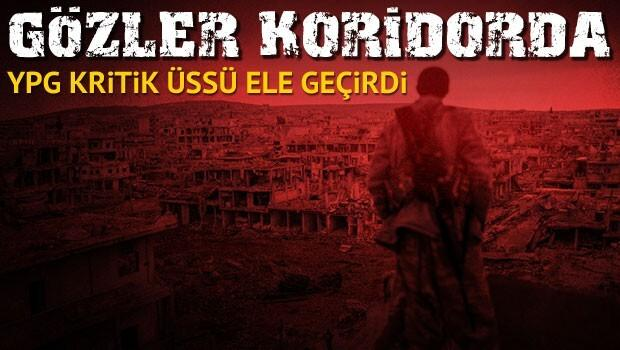 YPG kritik üssü ele geçirdi