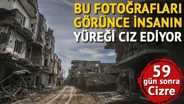 Cizre'de 59 gün süren operasyonun ardından kareler