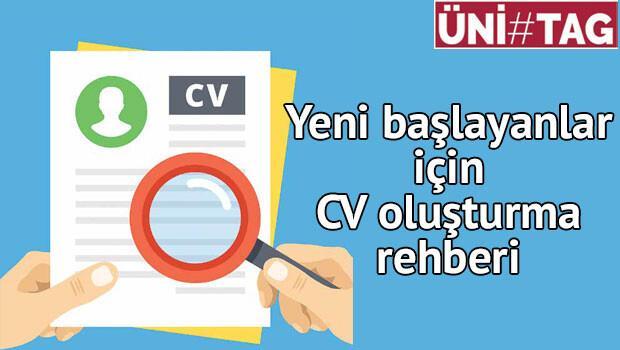 Yeni başlayanlar için CV oluşturma rehberi
