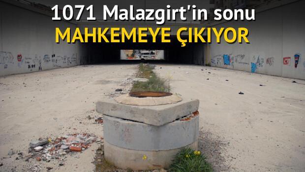 1071 Malazgirt'in sonu mahkemeye çıkıyor