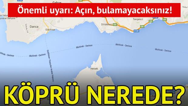 Google Maps'te Osmangazi Köprüsü yok!