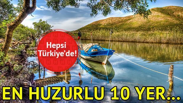 Türkiye'nin en huzurlu 10 yeri