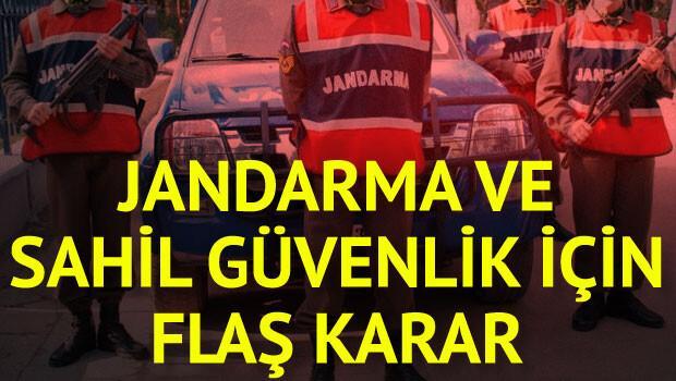 Jandarma ve Sahil Güvenlik için flaş karar
