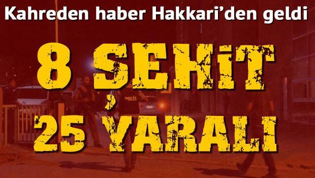 Hakkari'de çatışma: 8 şehit, 25 yaralı