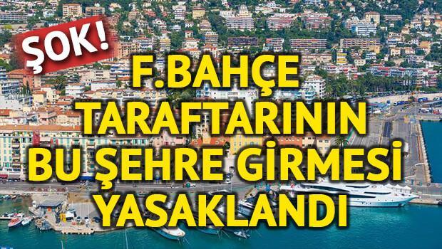 Fransa'dan Fenerbahçe taraftarına inanılmaz yasak!