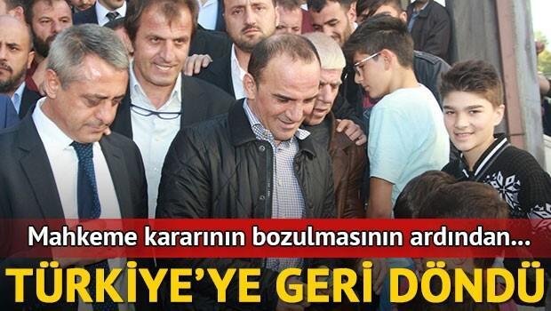 Galip Öztürk Türkiyeye döndü
