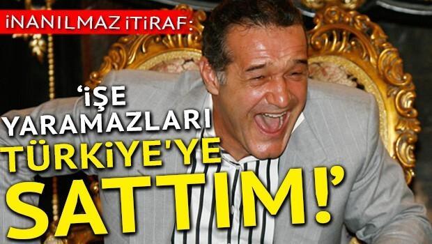 Gigi Becali: Kötü oyuncularımı Türkiyeye satıyorum
