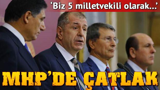 MHPde çatlak: Biz 5 milletvekili olarak...