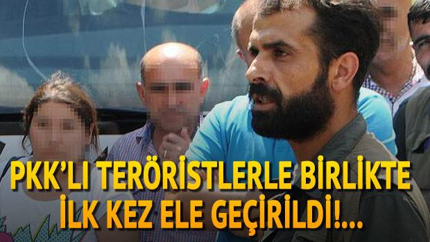 PKKlı teröristlerle birlikte ilk kez ele geçirildi...