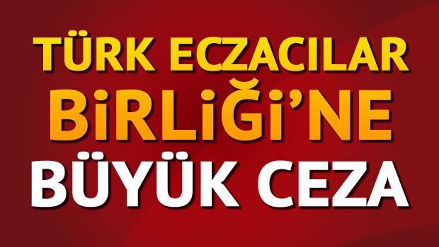Rekabet Kurulundan Türk Eczacıları Birliğine 18 milyon liralık ceza