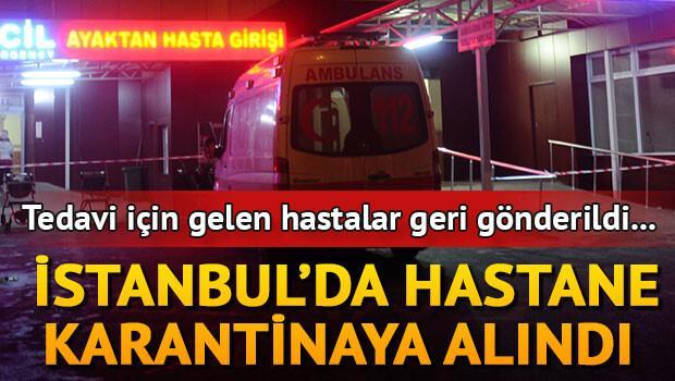İstanbulda hastane karantinaya alındı Tedavi için gelen hastalar geri gönderildi...