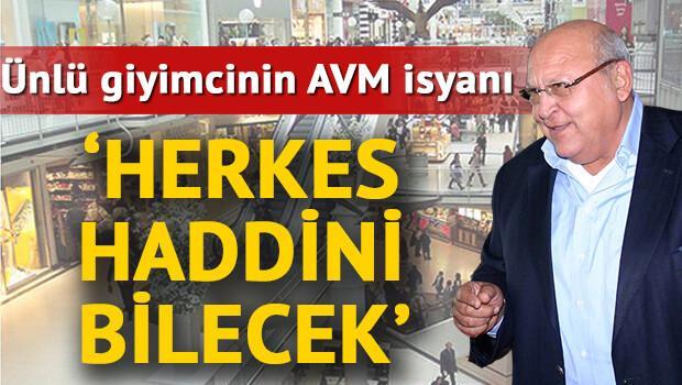 Ünlü giyimcinin AVM isyanı: Herkes haddini bilecek