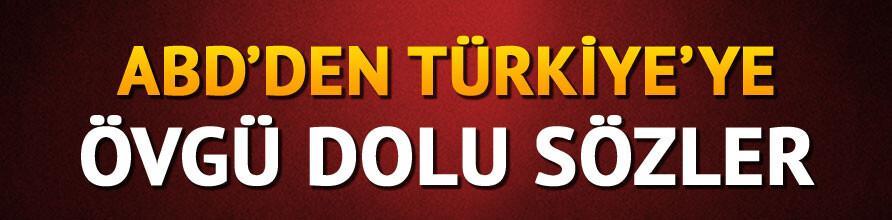 ABD'den Türkiye'ye övgü dolu sözler!