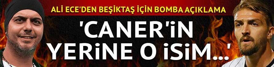 Ali Eceden Caner Erkin için flaş açıklama