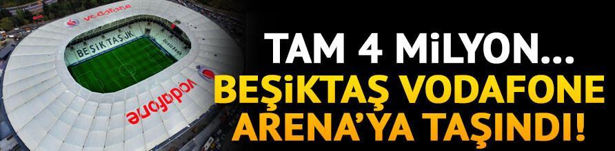 Beşiktaş Vodafone Arenaya taşındı