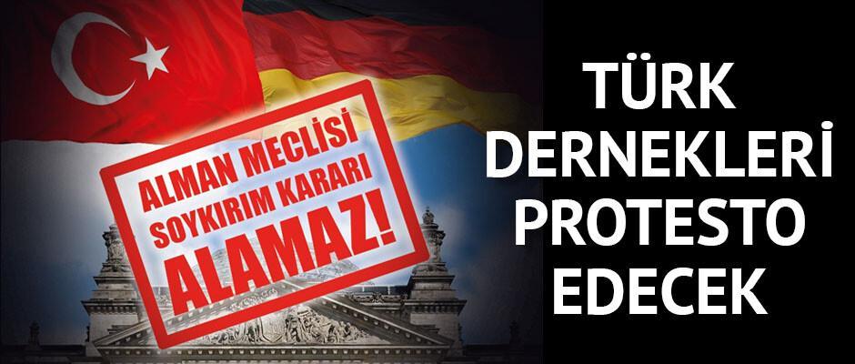 Türk dernekleri protesto edecek