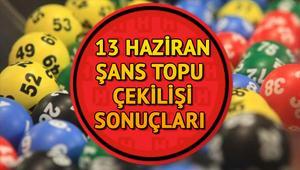 Şans Topu çekiliş sonuçları   MPİ 13 Haziran Şans Topu sonuç sorgulama
