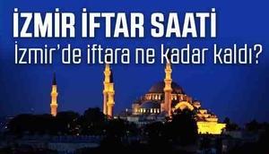 İzmir iftar saatleri 2017 (İzmirde iftara ne kadar kaldı)