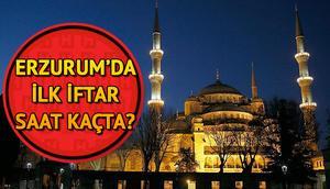 Erzurumda ilk iftar saat kaçta başlayacak 2018 Erzurum Ramazan imsakiyesi