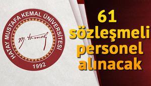 Hatay Mustafa Kemal Üniversitesi 61 sözleşmeli personel alacak.. İşte başvuru şartları ve detaylar