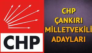Çankırı'da CHPnin milletvekili adayları kimler CHP Çankırı milletvekili adayları