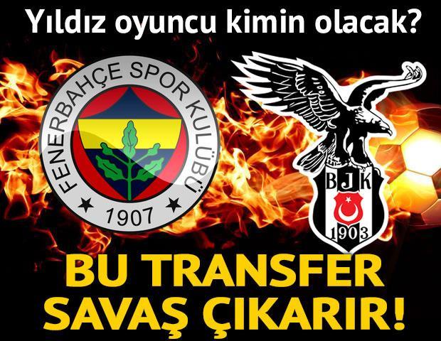 Beşiktaş ve F.Bahçe karşı karşıya! O yıldız için...