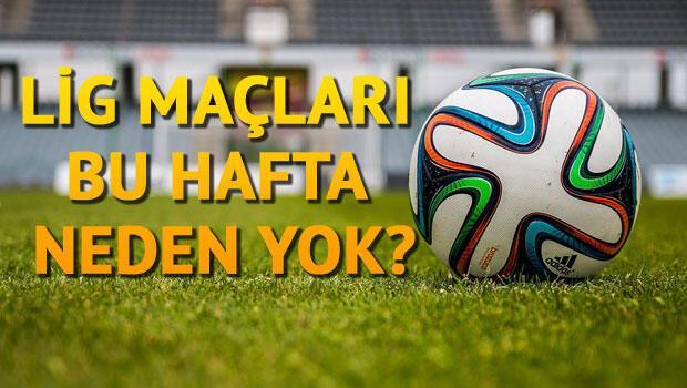 Bu hafta Süper Lig ve diğer liglerin maçları neden yok?